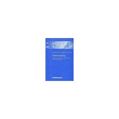 Christian Gruninger-Hermann - Teleshopping: Absatz- und Programmplanung eines TV-Shoppingsenders - Preis vom 18.10.2020 04:52:00 h