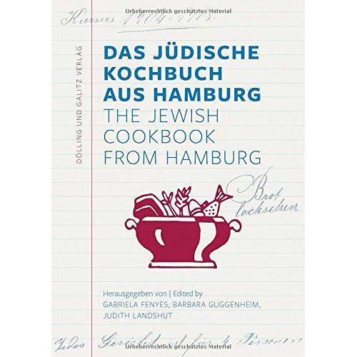 Gabriela Fenyes (Hg.) - Das Jüdische Kochbuch aus Hamburg. The Jewish Cookbook from Hamburg - Preis vom 05.09.2020 04:49:05 h
