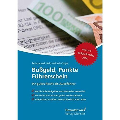 Heinz-Wilhelm Vogel - Bußgeld, Punkte, Führerschei: Ihr gutes Recht als Autofahrer - Preis vom 14.04.2021 04:53:30 h