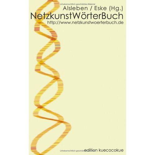 Kurd Alsleben - NetzkunstWörterBuch. - Preis vom 10.05.2021 04:48:42 h