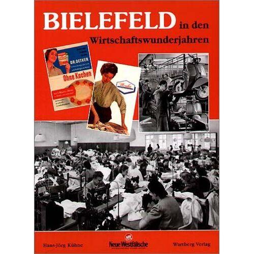 Hans-Jörg Kühne - Bielefeld in den Wirtschaftswunderjahren - Preis vom 10.05.2021 04:48:42 h