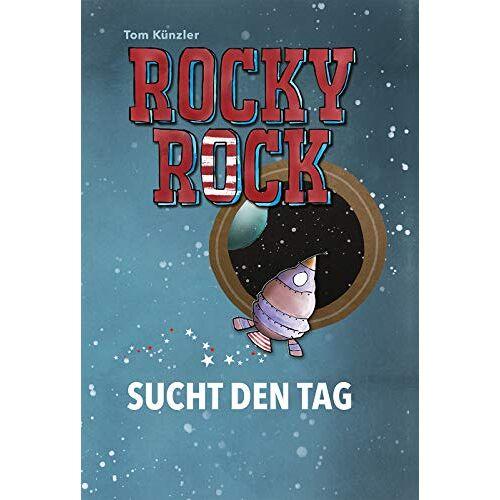 Tom Künzler - Rocky Rock sucht den Tag - Preis vom 05.09.2020 04:49:05 h