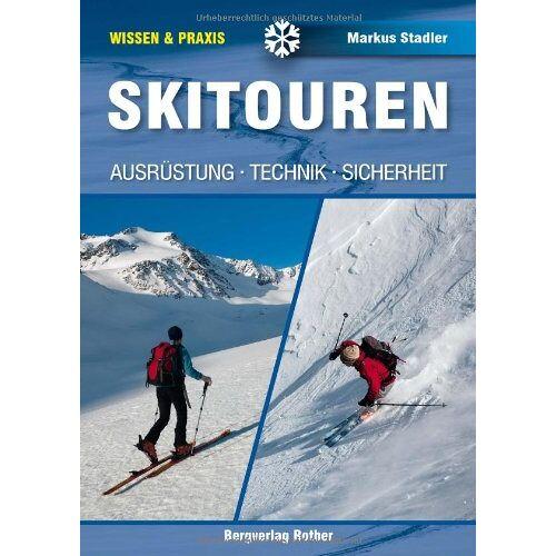 Markus Stadler - Skitouren: Ausrüstung - Technik - Sicherheit: Ausrüstung - Technik - Sicherheit (Wissen & Praxis) - Preis vom 20.10.2020 04:55:35 h