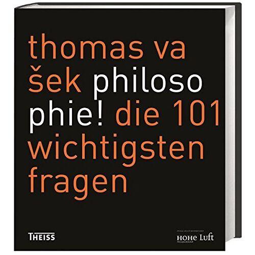 Thomas Vasek - Philosophie!: Die 101 wichtigsten Fragen - Preis vom 14.04.2021 04:53:30 h