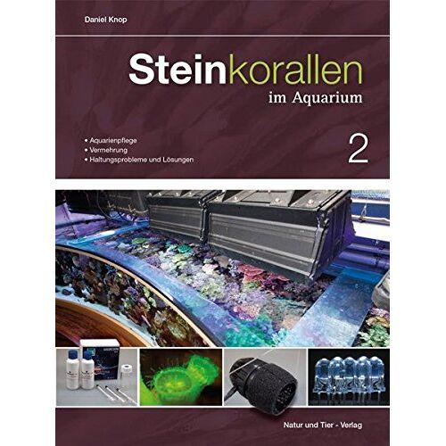 Daniel Knop - Steinkorallen im Aquarium: Band 2 (NTV Meerwasseraquaristik) - Preis vom 20.10.2020 04:55:35 h