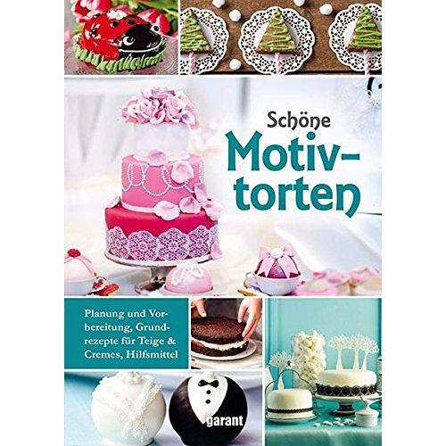 garant Verlag GmbH - Schöne Motivtorten - Preis vom 05.03.2021 05:56:49 h