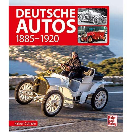 Halwart Schrader - Deutsche Autos: 1885-1920 - Preis vom 17.04.2021 04:51:59 h