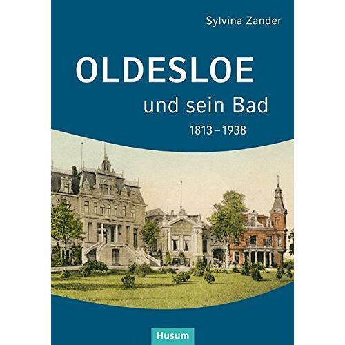 Sylvina Zander - Oldesloe und sein Bad 1813-1938 - Preis vom 20.10.2020 04:55:35 h