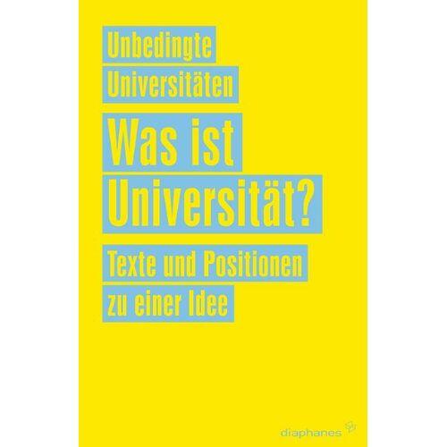 Unbedingte Universitäten - Was ist Universität?: Texte und Positionen zu einer Idee - Preis vom 07.05.2021 04:52:30 h