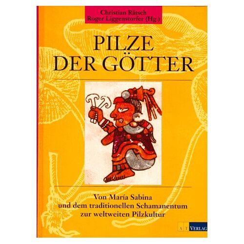 Roger Liggenstorfer - Pilze der Götter - Preis vom 05.10.2020 04:48:24 h