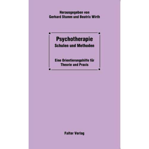 Gerhard Stumm - Psychotherapie. Schulen und Methoden. Eine Orientierungshilfe für Theorie und Praxis - Preis vom 23.10.2020 04:53:05 h