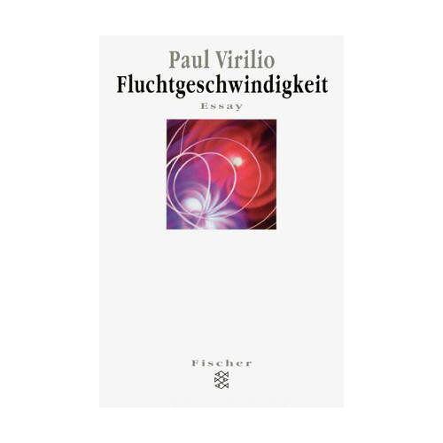Paul Virilio - Fluchtgeschwindigkeit: Essay - Preis vom 14.05.2021 04:51:20 h