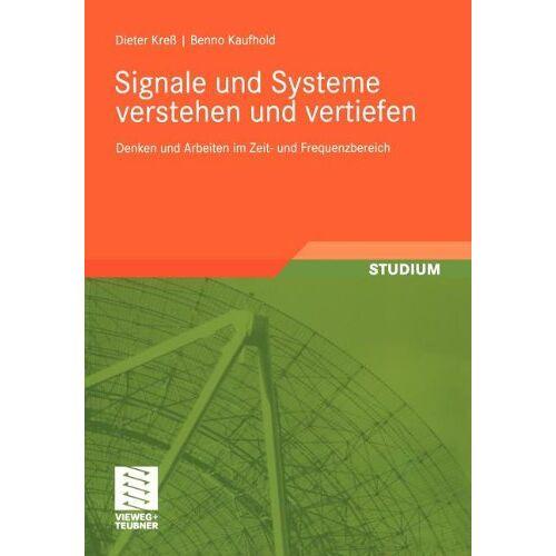 Dieter Kreß - Signale und Systeme Verstehen und Vertiefen: Denken und Arbeiten im Zeit- und Frequenzbereich (German Edition) - Preis vom 24.02.2021 06:00:20 h
