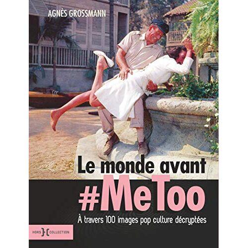 - Le monde avant #Metoo - Preis vom 06.05.2021 04:54:26 h