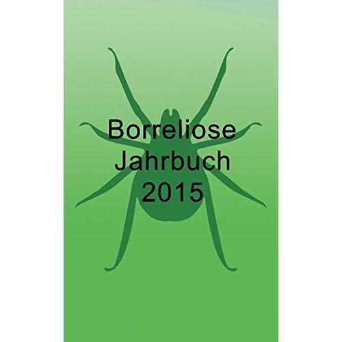 Bernhard Siegmund - Borreliose Jahrbuch 2015 - Preis vom 03.05.2021 04:57:00 h
