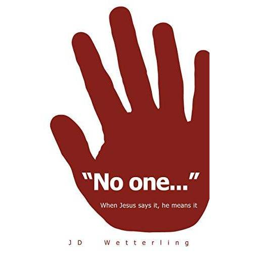 Wetterling, J. D. - No One: When Jesus Says It He Means - Preis vom 15.04.2021 04:51:42 h