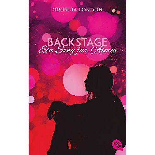 Ophelia London - Backstage - Ein Song für Aimee (Die Backstage-Reihe, Band 1) - Preis vom 21.04.2021 04:48:01 h