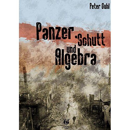 Peter Guhl - Panzer, Schutt und Algebra - Preis vom 07.05.2021 04:52:30 h