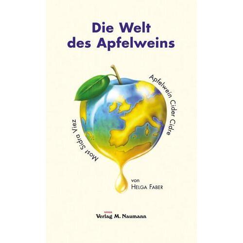 Helga Faber - Die Welt des Apfelweins: Apfelwein - Cider - Cidre - Most - Sidra - Viez - Preis vom 20.10.2020 04:55:35 h
