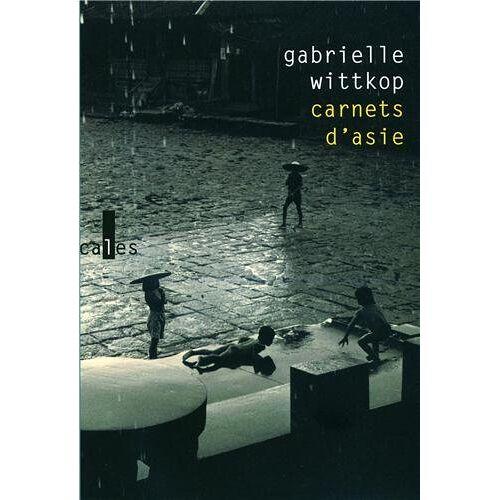 Gabrielle Wittkop - Carnets d'Asie - Preis vom 27.02.2021 06:04:24 h