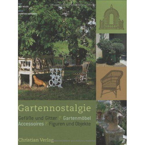 Inès Heugel - Gartennostalgie: Gefäße und Gitter, Gartenmöbel - Preis vom 21.10.2020 04:49:09 h