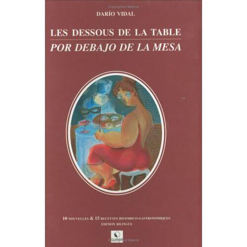 VIDAL DARIO - LES DESSOUS DE LA TABLE - Preis vom 06.09.2020 04:54:28 h