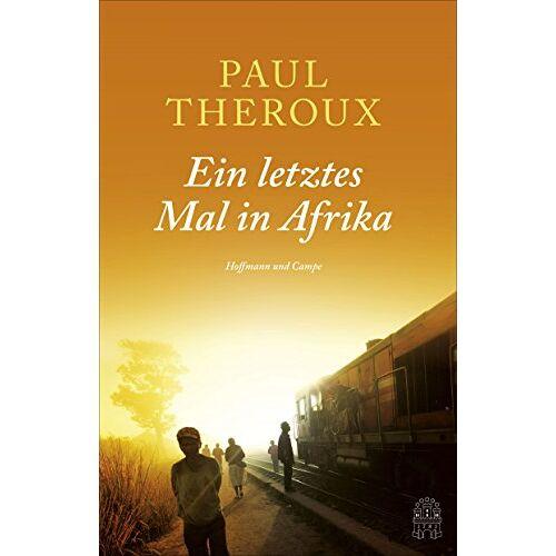 Paul Theroux - Ein letztes Mal in Afrika - Preis vom 12.05.2021 04:50:50 h