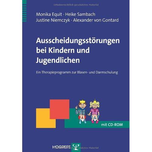 Monika Equit - Ausscheidungsstörungen bei Kindern und Jugendlichen: Ein Therapieprogramm zur Blasen- und Darmschulung - Preis vom 12.05.2021 04:50:50 h