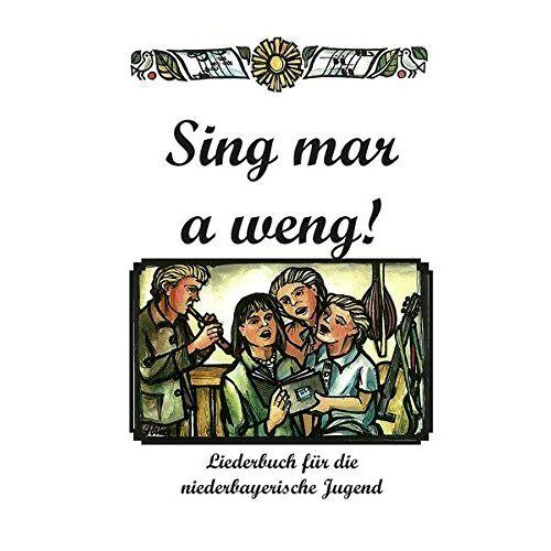 - Sing mar a weng!: Liederbuch für die niederbayerische Jugend - Preis vom 05.05.2021 04:54:13 h