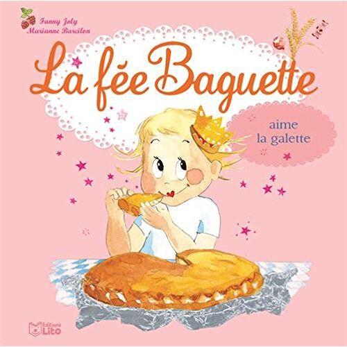 Fanny Joly - La Fee Baguette Aime Galette - Preis vom 05.10.2020 04:48:24 h