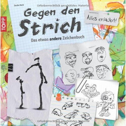 Gecko Keck - Gegen den Strich: Das etwas andere Zeichenbuch - Preis vom 19.10.2019 05:00:42 h