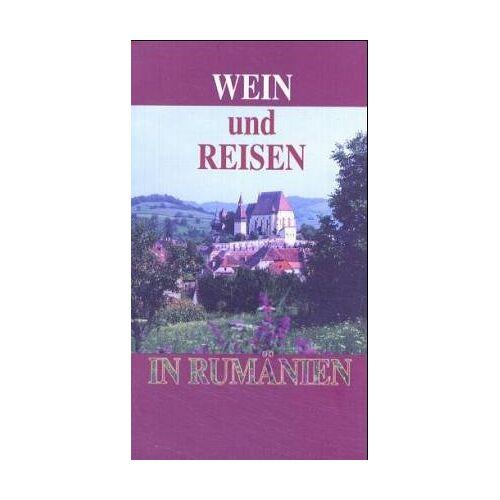 - Wein und Reisen in Rumänien - Preis vom 28.02.2021 06:03:40 h
