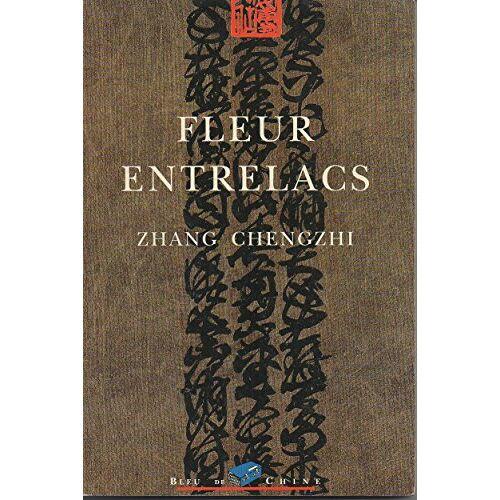 Zhang Chengzhi - Fleur entrelacs - Preis vom 17.04.2021 04:51:59 h