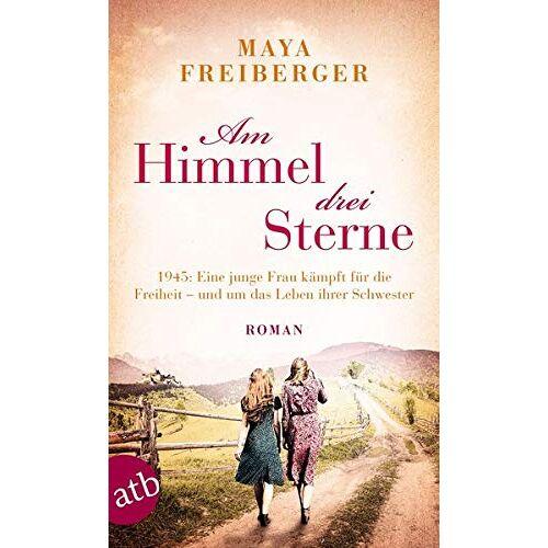Maya Freiberger - Am Himmel drei Sterne: Roman - Preis vom 21.10.2020 04:49:09 h