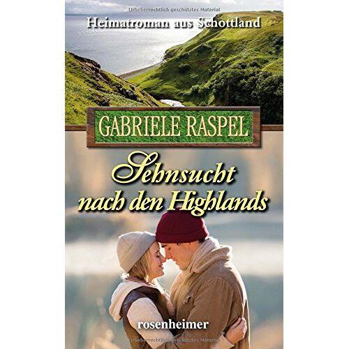 Gabriele Raspel - Sehnsucht nach den Highlands - Preis vom 28.05.2020 05:05:42 h