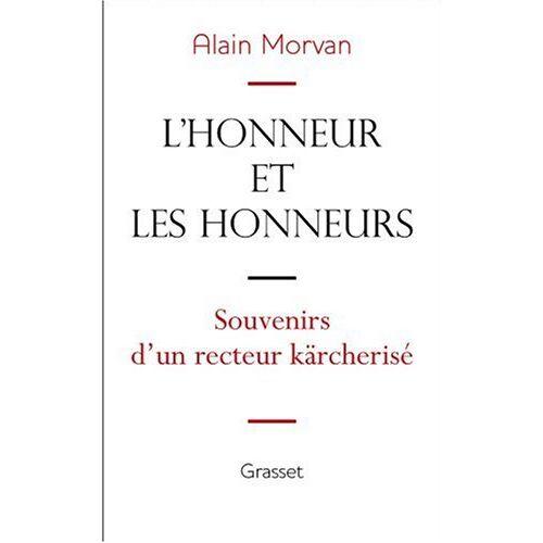 Alain Morvan - L'honneur et les honneurs : souvenirs d'un recteur kärcherisé - Preis vom 05.03.2021 05:56:49 h