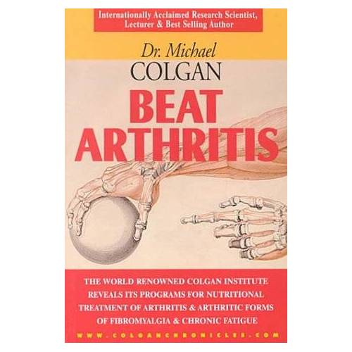 Michael Colgan - Beat Arthritis: The World Renowned Colgan Institute Reveals Its Programs for Nutritional Treatment of Arthritis & Arthritic Forms of F - Preis vom 28.10.2020 05:53:24 h