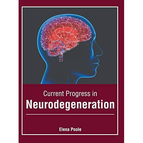 Elena Poole - Current Progress in Neurodegeneration - Preis vom 10.04.2021 04:53:14 h