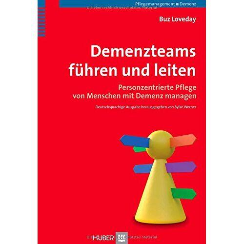 Buz Loveday - Demenzteams führen und leiten: Personzentrierte Pflege von Menschen mit Demenz managen - Preis vom 06.05.2021 04:54:26 h