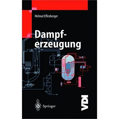 Helmut Effenberger - Dampferzeugung (VDI-Buch) - Preis vom 14.04.2021 04:53:30 h