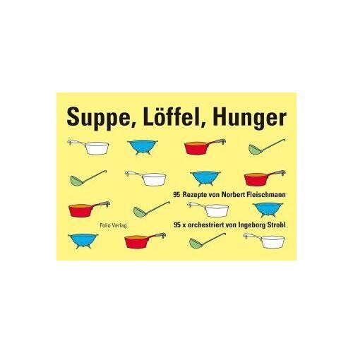 Norbert Fleischmann - Suppe, Löffel, Hunger - Preis vom 13.05.2021 04:51:36 h