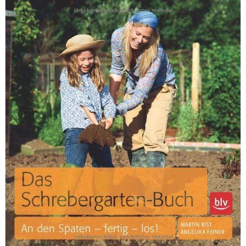 Martin Rist - Das Schrebergarten-Buch: An den Spaten - fertig - los - Preis vom 28.05.2020 05:05:42 h