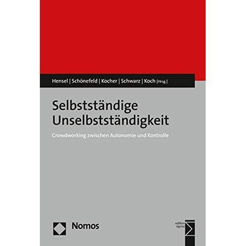 Isabell Hensel - Selbstständige Unselbstständigkeit: Crowdworking zwischen Autonomie und Kontrolle - Preis vom 14.04.2021 04:53:30 h