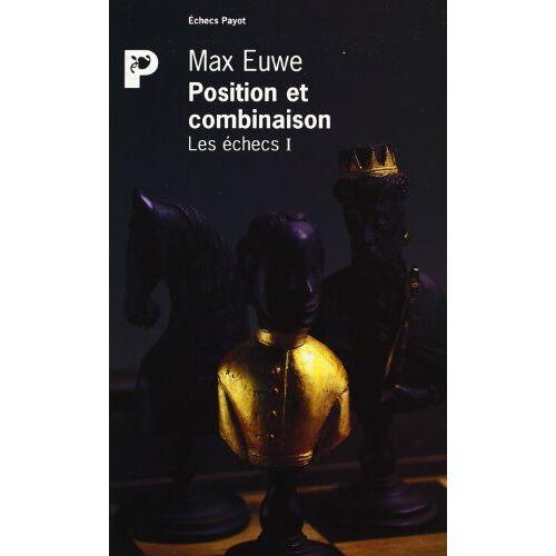 Max Euwe - LES ECHECS. Tome 1, Position et combinaison - Preis vom 21.01.2021 06:07:38 h