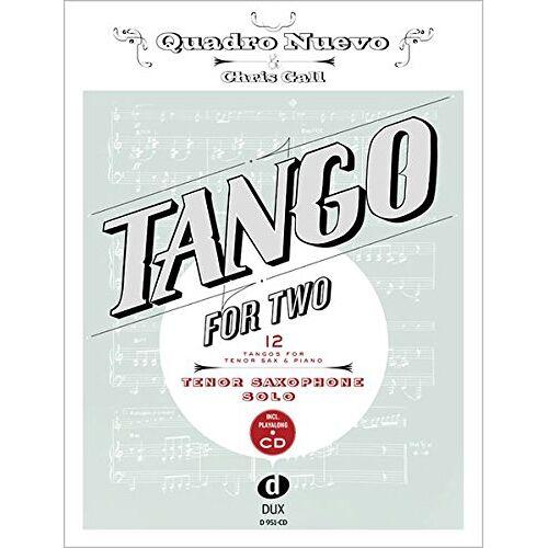 Quadro Nuevo - Tango For Two 12 Tangos For Tenor Saxophone Solo Incl. Playalong-CD - Preis vom 05.03.2021 05:56:49 h