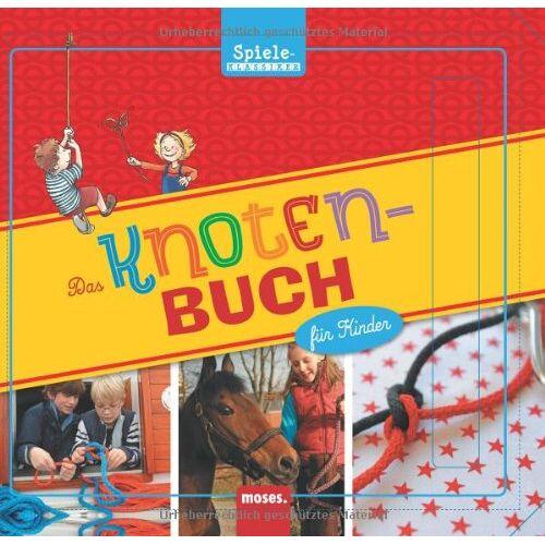 Kessel, Carola von - Das Knotenbuch für Kinder - Preis vom 13.05.2021 04:51:36 h