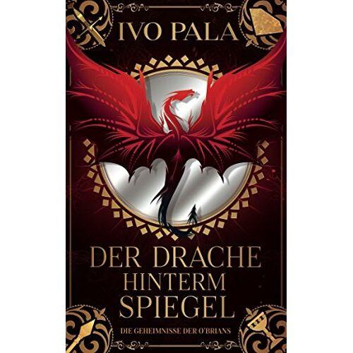 Ivo Pala - Die Geheimnisse der O'Brians: Der Drache hinterm Spiegel - Preis vom 03.09.2020 04:54:11 h