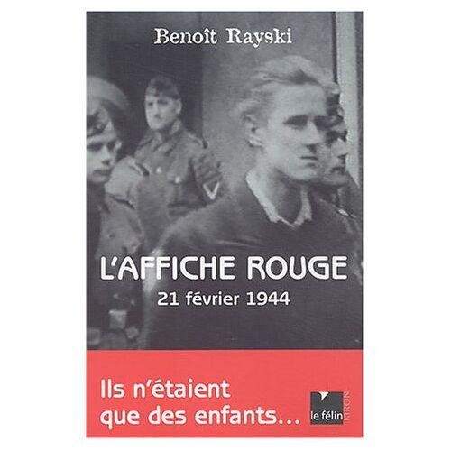 Benoît Rayski - L'Affiche rouge : 21 février 1944, ils n'étaient que des enfants... (Quest d Epoque) - Preis vom 07.03.2021 06:00:26 h