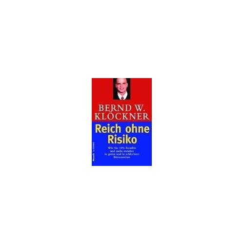 Klöckner, Bernd W. - Reich ohne Risiko - Preis vom 21.10.2020 04:49:09 h