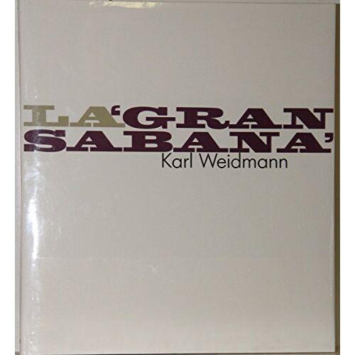 Karl Weidmann - La gran sabana. - Preis vom 06.03.2021 05:55:44 h